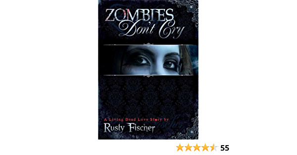 Ebook Zombies Dont Cry Living Dead Love Story 1 By Rusty Fischer