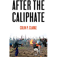 After the Caliphate: The Islamic State & the Future Terrorist Diaspora (English Edition)