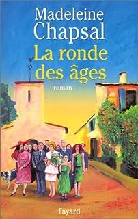 La ronde des âges : roman, Chapsal, Madeleine