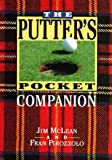 Putters Pocket Compa, Jim McLean and Fran Pirozzolo, 0060171898