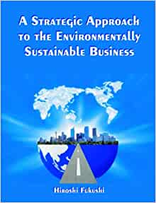 approach business dissertation environmentally essence strategic sustainable The comprehensive business case through environmental sustainability-related make sustainability core to business strategy will drive.