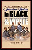Setting the Record Straight: American History in Black & White