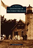 Lighthouses of Southwest Michigan   (MI)  (Images of America)