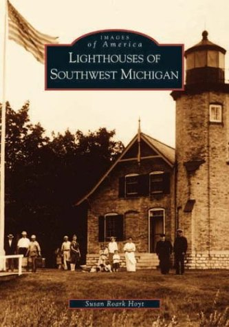 (Lighthouses of Southwest Michigan   (MI)  (Images of America))