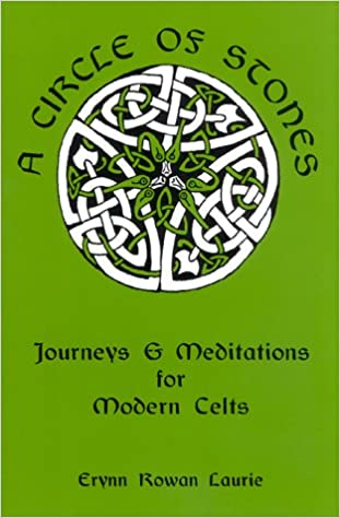 A Circle of Stones: Journeys and Meditations for Modern Celts ...