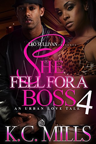 She Fell For A Boss 4: An Urban Love Tale