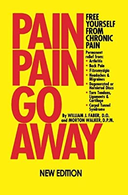 Pain Pain Go Away: Free Yourself From Chronic Pain