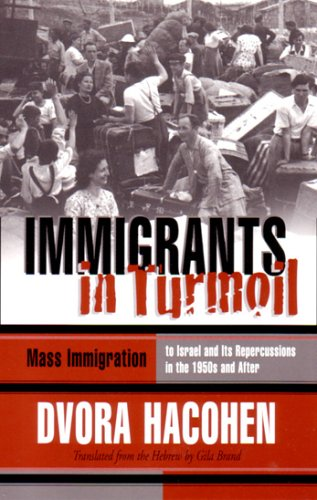 Immigrants in Turmoil: Mass Immigration to Israel and Its Repercussions in the 1950s and After (Modern Jewish History) pdf epub