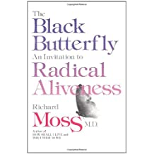 The Black Butterfly: An Invitation to Radical Aliveness