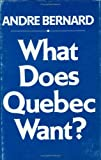 What Does Quebec Want?, Bernard, Andre, 0888621396