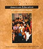 American Education : An Introduction to Teaching, Johansen, John H. and Collins, Harold A., 0697125785