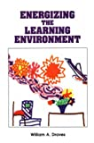 Energizing the Learning Environment, Draves, William A., 0914951793