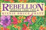 Rebellion: Essays 1980-1991