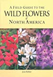 A Pocket Guide to Wild Flowers of North America, Parragon Publishing, 1405463090