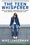 The Teen Whisperer, Mike Linderman and Gary Brozek, 0061373745