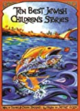 Ten Best Jewish Children's Stories, Daniel Sperber and Chana Sperber, 0943706580