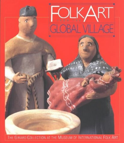 Download Folk Art from the Global Village:  The Girard Collection at the Museum of International Folk Art pdf