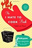 The I Hate to Cook Book, Peg Bracken, 0446545929