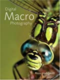 Digital Macro Photography, Ross Hoddinott, 1861085303