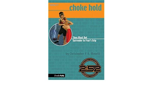 Choke Hold: They Must Not Surrender to Fears Grip 2:52: Soul Gear Laptop S.: Amazon.es: Christopher P.N. Maselli: Libros en idiomas extranjeros
