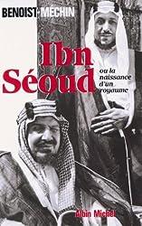 Ibn-Séoud ou la Naissance d'un royaume : Le loup et le léopard