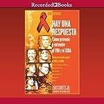 Hay una respuesta [There Is An Answer (Texto Completo)]: Coma prevenir y entender el VHl y el SIDA   Luis Cortes