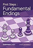 First Steps: Fundamental Endings-Cyrus Lakdawala