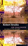 img - for On Dialogue: An Essay in Free Thought book / textbook / text book