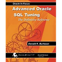 Advanced Oracle SQL Tuning: The Definitive Reference