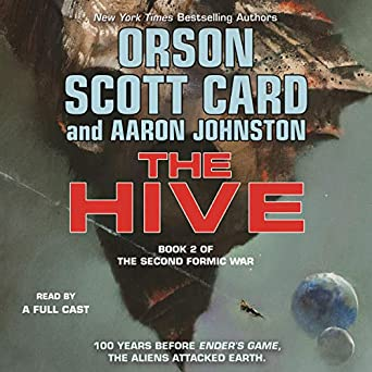 The Hive [The Second Formic War, Book 2] - Orson Scott Card, Aaron Johnston
