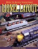 How to Build Your First Lionel Layout, Stanley W. Trzoniec, 089778393X