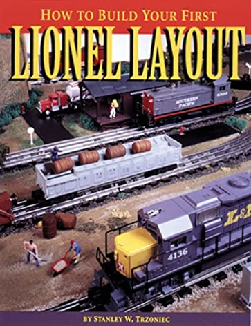 how to build your first lionel layout stanley w trzoniechow to build your first lionel layout stanley w trzoniec 9780897783934 amazon com books