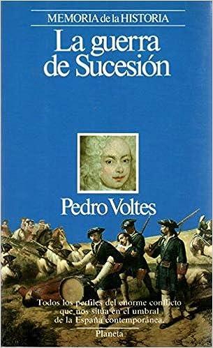 Guerra de la sucesion.la: Amazon.es: Voltes,Pedro: Libros