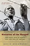 Book cover for Histories of the Hanged: The Dirty War in Kenya and the End of Empire