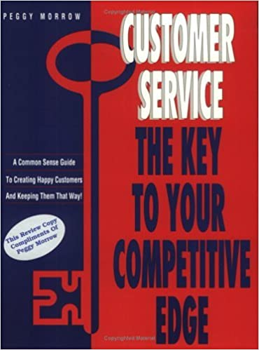 Customer Service: The Key to Your Competitive Edge by Peggy Morrow (1995-08-02)