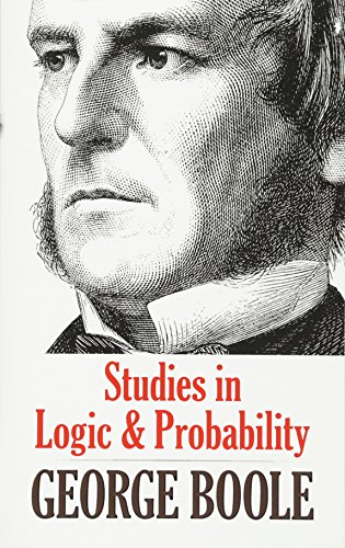 Studies in Logic and Probability (Dover Books on Mathematics) (An Investigation Of The Laws Of Thought)