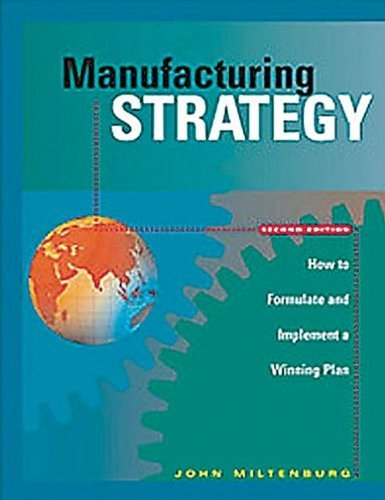 Download Manufacturing Strategy: How to Formulate and Implement a Winning Plan:2nd (Second) edition PDF