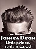 James Dean - Little prince, Little Bastard