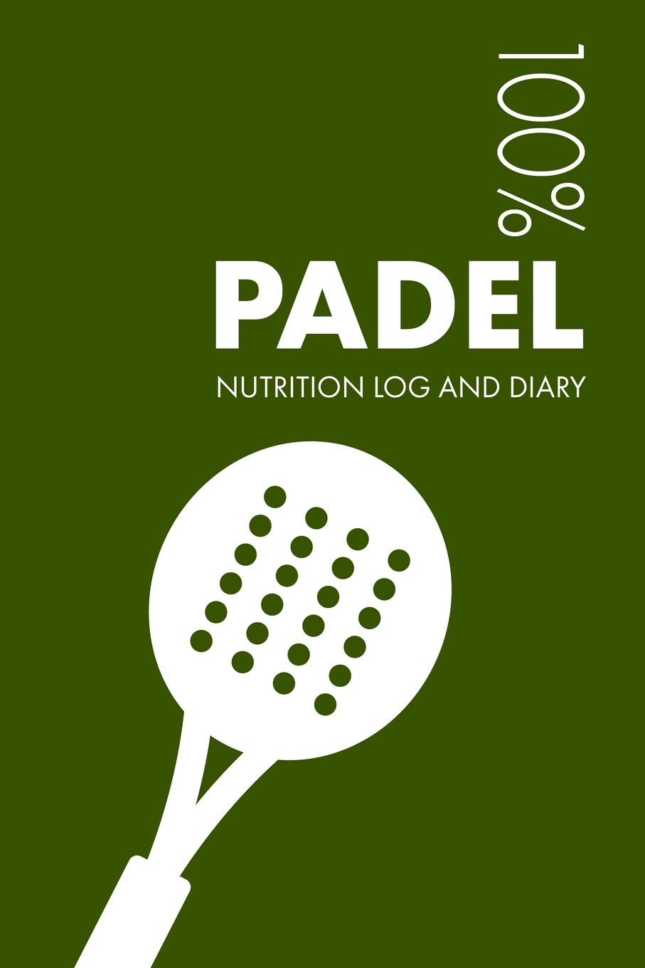Padel Sports Nutrition Journal: Daily Padel Nutrition Log and ...