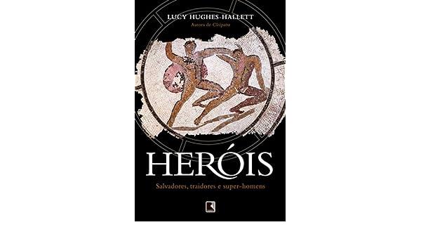 Heróis (Em Portuguese do Brasil): Lucy Hughes-Hallett: 9788501071514: Amazon.com: Books