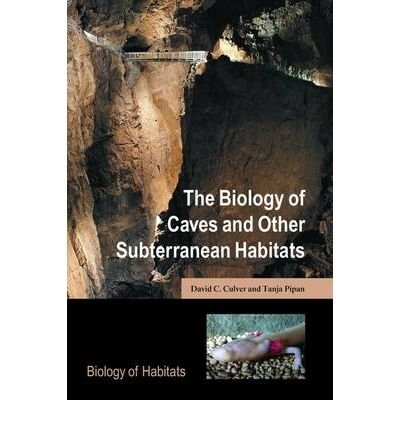 Read Online [(The Biology of Caves and Other Subterranean Habitats)] [Author: David C. Culver] published on (March, 2009) ebook