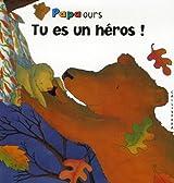 Tu es un héros !