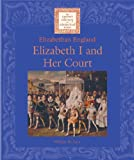 Elizabeth I and Her Court, William W. Lace, 1590180984