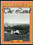 Front cover for the book Block Island: The Land by Robert M. Downie