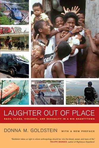 Laughter Out of Place: Race, Class, Violence, and Sexuality in a Rio Shantytown (California Series in Public Anthropolog