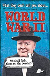 World War II (What They Don't Tell You About Book 7)