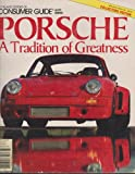 img - for Porsche, a tradition of greatness (Consumer guide magazine auto bimonthly) book / textbook / text book