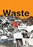 "Kate O'Neill, ""Waste"" (Polity, 2019)"