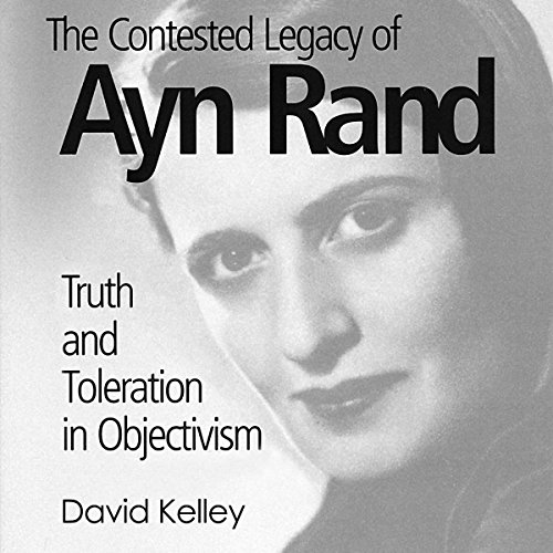 The Contested Legacy of Ayn Rand: Truth and Toleration in Objectivism by The Atlas Society