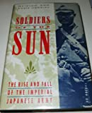 img - for Soldiers of the Sun: The Rise and Fall of the Japanese Imperial Army book / textbook / text book